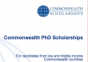 Application Deadline: February 22nd 2018 Applications for the Commonwealth PhD Scholarships 2018/2019 for study in the United Kingdom are now being accepted The Commonwealth Scholarship and Fellowship Plan (CSFP) is one of the largest and most prestigious international scholarship schemes in the world. Since it was established in 1959, 35,000 individuals have held a Commonwealth Scholarship or Fellowship – 27,000 of them were funded by the UK government, through the Commonwealth Scholarship Commission in the United Kingdom (CSC). Commonwealth PhD Scholarships are for candidates from low and middle income Commonwealth countries, for full-time doctoral study at a UK university. Funded by the UK Department for International Development (DFID), Commonwealth PhD Scholarships enable talented and motivated individuals to gain the knowledge and skills required for sustainable development, and are aimed at those who could not otherwise afford to study in the UK. Purpose: To enhance individual teaching and research capacity leading to increased institutional capacity in academic and other sectors in Commonwealth countries, and to contribute to UK higher education and research by attracting high-calibre international candidates and encouraging links and collaboration. Intended beneficiaries: High-quality graduates who have the potential to become influential leaders, teachers, or researchers in their home countries, and whose proposed research topic has been described to the satisfaction of the selection committee as having a developmental and leadership focus ELIGIBILITY To apply for these scholarships, you must: Be a citizen of or have been granted refugee status by an eligible Commonwealth country, or be a British Protected Person Be permanently resident in an eligible Commonwealth country Be available to start your academic studies in the UK by the start of the UK academic year in September/October 2018 By October 2018, hold a first degree of at least upper second class (2:1) honours standard, or a second class degree and a relevant postgraduate qualification (usually a Master's degree) NOT be registered for a PhD, or an MPhil leading to a PhD, at a UK university before September/October 2018 Be unable to afford to study in the UK without this scholarship ELIGIBLE COMMONWEALTH COUNTRIES Antigua and Barbuda Bangladesh Belize Botswana Cameroon Dominica Fiji Ghana Grenada Guyana India Jamaica Kenya Kiribati Lesotho Malawi Malaysia Mauritius Montserrat Mozambique Namibia Nauru Nigeria Pakistan Papua New Guinea Pitcairn Islands Rwanda St Helena St Lucia St Vincent and the Grenadines Samoa Seychelles Sierra Leone Solomon Islands South Africa Sri Lanka Swaziland Tanzania Tonga Tuvalu Uganda Vanuatu Zambia Scholarship Worth: Each scholarship provides: Approved airfare from your home country to the UK and return at the end of your award (the CSC will not reimburse the cost of fares for dependants, nor usually the cost of journeys made before your award is finally confirmed) Approved tuition fees Stipend (living allowance) at the rate of £1,065 per month, or £1,306 per month for those at universities in the London metropolitan area (rates quoted at 2017-2018 levels) Warm clothing allowance, where applicable Study travel grant towards the cost of study-related travel within the UK or overseas Provision towards the cost of fieldwork undertaken overseas (usually the cost of one economy class return airfare to your fieldwork location), where approved Paid mid-term visit (airfare) to your home country (unless you have claimed (or intend to claim) spouse and/or child allowances during your scholarship, or have received a return airfare to your home country for fieldwork) Family allowances, as follows: Spouse allowance of £229 per month if you and your spouse are living together at the same address in the UK (unless your spouse is also in receipt of a scholarship; other conditions also apply) Child allowance of £229 per month for the first child, and £112 per month for the second and third child under the age of 16, if you are accompanied by your spouse and children and they are living with you at the same address in the UK If you are widowed, divorced, or a single parent, child allowance of £458 per month for the first child, and £112 per month for the second and third child under the age of 16, if you are accompanied by your children and they are living with you at the same address in the UK HOW TO APPLY You should apply to study at a UK university which has a part funding agreement with the CSC. Part funding agreements are at the discretion of individual universities. For a list of universities that have agreed to part fund Commonwealth Scholarships, visit http://cscuk.dfid.gov.uk/apply/uk-universities/part-funding You must apply to one of the following nominating bodies in the first instance – the CSC does not accept direct applications for these scholarships: National nominating agencies – this is the main route of application. For a full list including contact details, visit http://cscuk.dfid.gov.uk/apply/national-nominating-agencies Selected universities/university bodies, which can nominate their own academic staff. For a full list, visit http://cscuk.dfid.gov.uk/apply/phd-scholarships-low-middle-income-countries/nominating-universities Selected non-governmental organisations and charitable bodies. For a full list, visit http://cscuk.dfid.gov.uk/apply/phd-scholarships-low-middle-income-countries/nominating-ngos All applications must be made through one of these nominating bodies. Each nominating body is responsible for its own selection process. You must check with your nominating body for their specific advice and rules for applying, and for their own closing date for applications. The CSC does not impose any age limit on applicants, but nominating bodies may do so in line with their own priorities. You must make your application using the CSC's Electronic Application System (EAS), in addition to any other application that you are required to complete by your nominating body. Information on how to use the EAS, including detailed guides, is available at http://cscuk.dfid.gov.uk/apply/phd-scholarships-low-middle-income-countries Your application must be submitted to and endorsed by one of the approved nominating bodies listed above. The CSC will not accept any applications that are not submitted via the EAS. All applications, including full transcripts detailing all your higher education qualifications, must be submitted by 23.59 (GMT) on 22 February 2018 at the latest. You are advised to complete and submit your application as soon as possible, as the EAS will be very busy in the days leading up to the application deadline. You must provide the following supporting documentation, which must be received by the CSC by 23.59 (GMT) on 22 March 2018 in order for your application to be eligible for consideration: References from at least two individuals Supporting statement from a proposed supervisor in the UK from at least one of the institutions named on your application form Awards made by the CSC are subject to the ongoing endorsement of the nominating body. The CSC cannot accept nominations for these scholarships from other organisations or applications directly from individuals; such applications will not be acknowledged. Universities or other organisations that wish to be invited to nominate candidates for these scholarships should write to the Executive Secretary, Commonwealth Scholarship Commission in the UK, Woburn House, 20-24 Tavistock Square, London WC1H 9HF, UK. Download Application Guideline for the Commonwealth PhD Scholarships 2018/2019 How to access the EAS Please note that the CSC does not charge candidates to apply for any of its scholarships or fellowships through its Electronic Application System (EAS), and it does not charge organisations to nominate candidates. Choosing a university/course You may find the following resources useful when researching your choices of institution and course of study in the UK: Study UK – British Council website, with guidance for international students and a course and institution search Postgrad.com – information for postgraduate students, with a course search Prospects – information on postgraduate study in the UK Research Excellent Framework 2014 results – results of a system for assessing the quality of research in UK higher education institutions UCAS Postgraduate – guidance on how to find and apply for a postgraduate course Unistats – the official website for comparing UK higher education course data UKCISA (UK Council for International Student Affairs) – advice for international students on choosing a course of study For More Information: Visit the Official Webpage of the Commonwealth PhD Scholarships 2018/2019